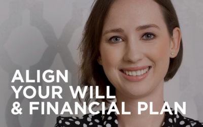 Does your Will align with your financial plan?